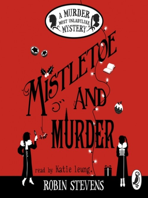 Murder Most Unladylike Book 5: Mistletoe and Murder Cover