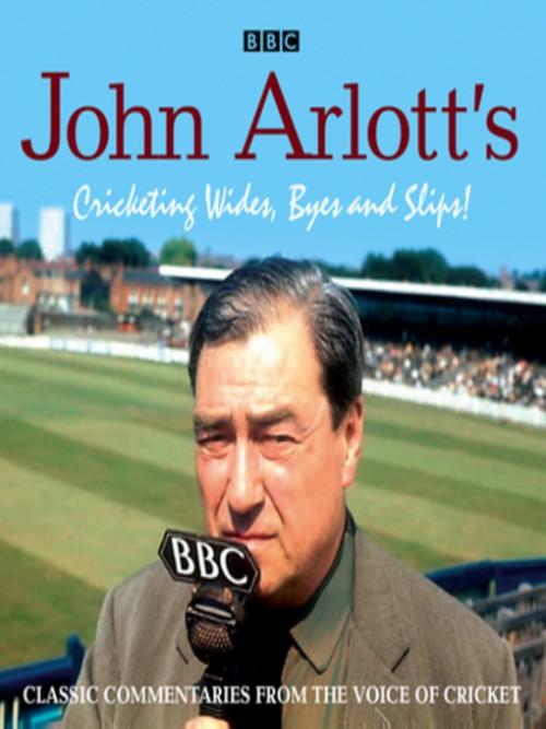 John Arlott's Cricketing Wides, Byes and Slips! Cover