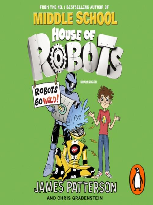 Robots Go Wild! House of Robots Book 2 Cover