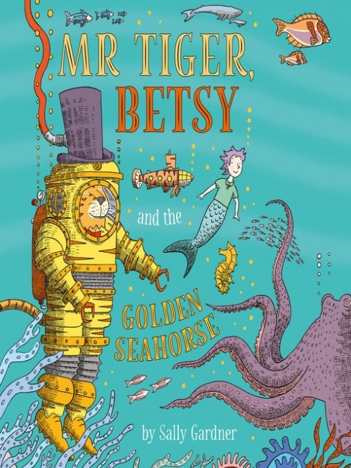 Mr Tiger Book 3: Mr Tiger, Betsy and the Golden Seahorse Cover