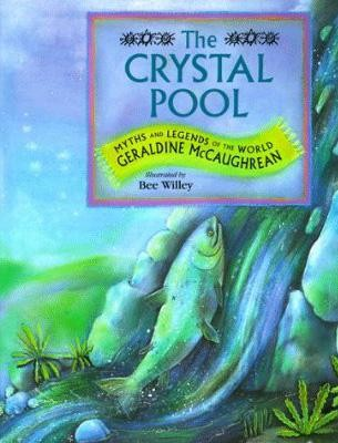 The Crystal Pool: Myths and Legends of the World Cover