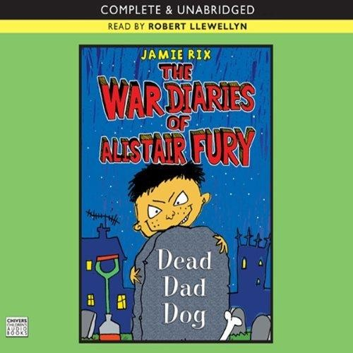 The War Diaries of Alastair Fury: Dead Dad Dog Cover