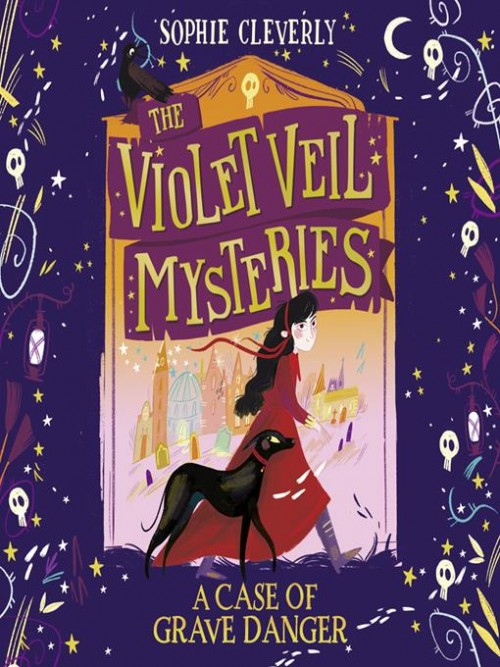 The Violet Veil Mysteries Book 1: A Case of Grave Danger Cover