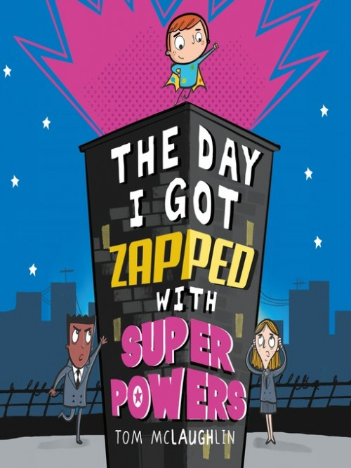 The Day I Got Zapped with Super Powers Cover