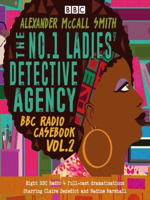 The No.1 Ladies' Detective Agency, BBC Radio Casebook, Volume 2: Eight BBC Radio 4 Full-cast Dramatisations Cover