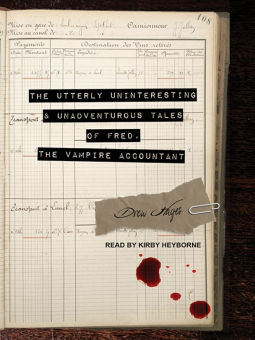 The Utterly Uninteresting and Unadventurous Tales of Fred, the Vampire Accountant Cover