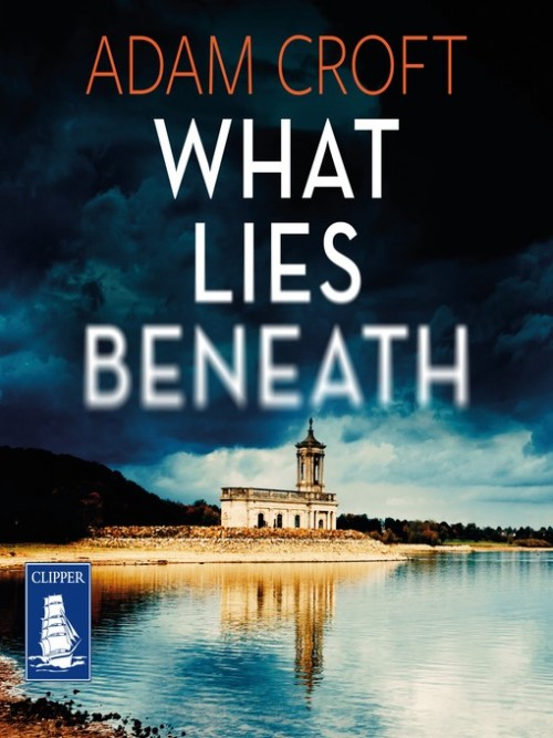 Rutland Crime Series Book 1: What Lies Beneath Cover