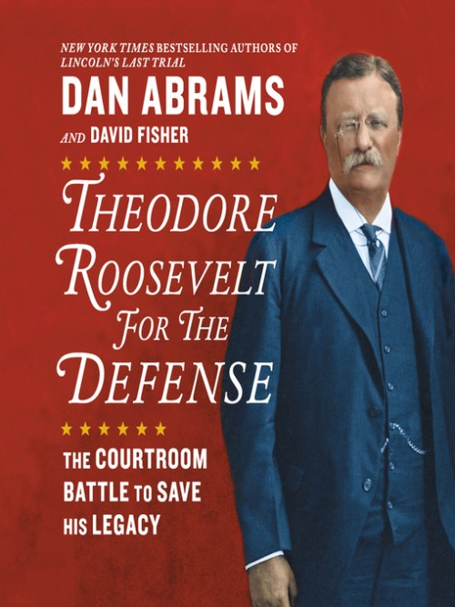 Theodore Roosevelt For the Defense Cover