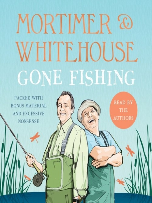 Mortimer and Whitehouse: Gone Fishing Cover