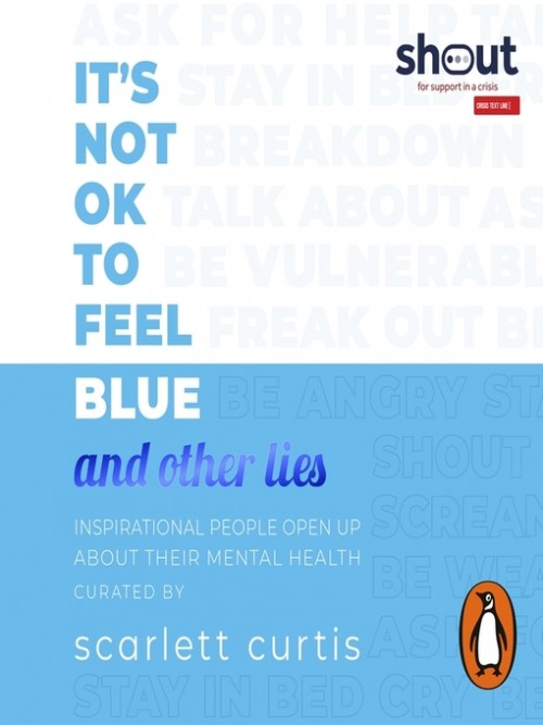 It's Not Ok To Feel Blue (and Other Lies) Cover