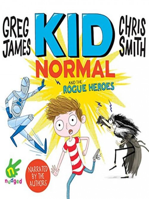 Kid Normal and the Rogue Heroes Cover