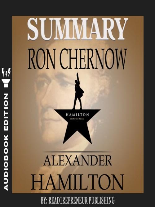 Summary of Alexander Hamilton By Ron Chernow Cover