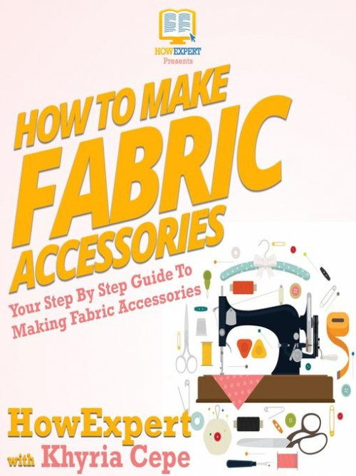 How To Make Fabric Accessories Cover