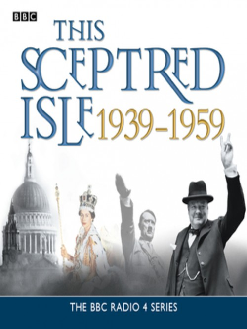 This Sceptred Isle: 1939-1959 Cover