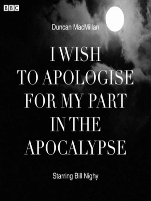 I Wish To Apologise For My Part In the Apocalypse Cover