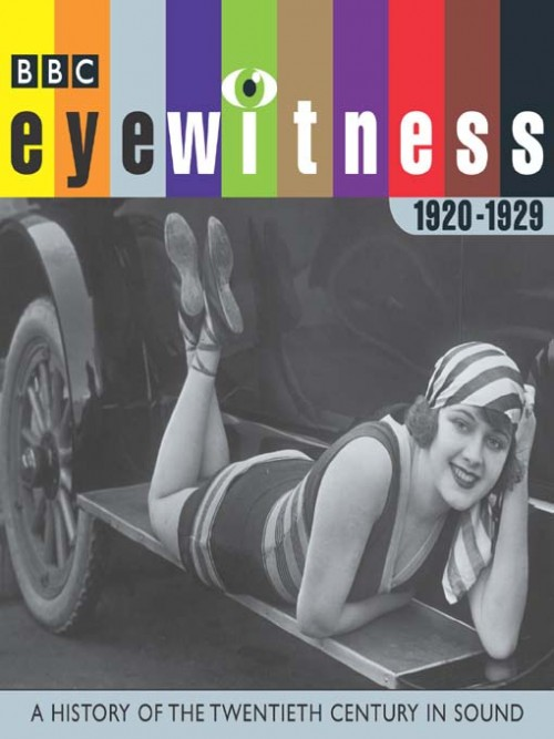 Eyewitness: A History of the Twentieth Century In Sound 1920-1929 Cover