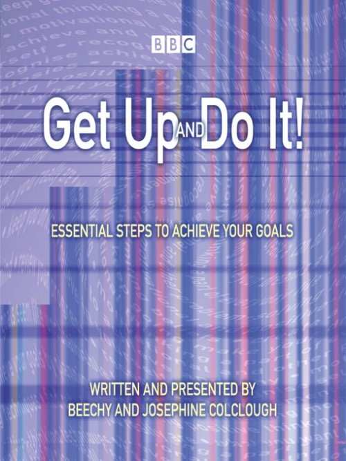 Get Up and Do It: Essential Steps To Achieve Your Goals Cover