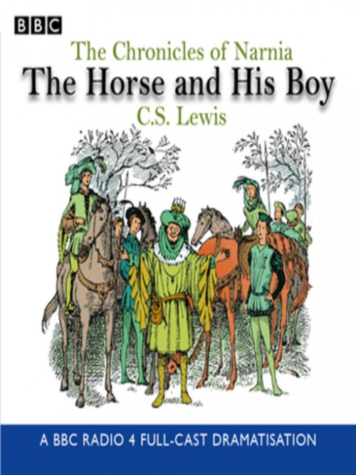 The Chronicles of Narnia Series Book 3: The Horse and His Boy Cover