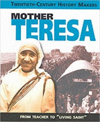 Twentieth Century History Makers: Mother Teresa Cover
