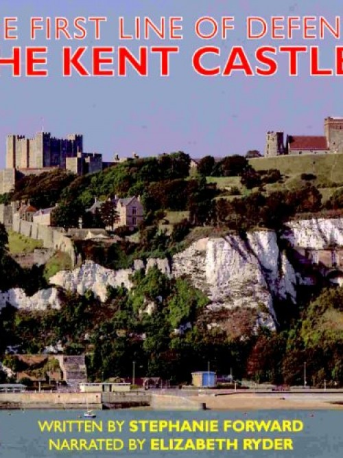 The First Line of Defence: The Kent Castles Cover