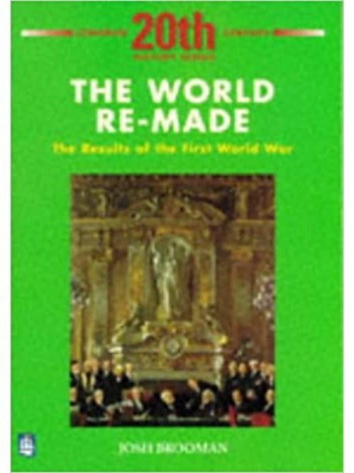 The World Re-made: The Results of the First World War Cover