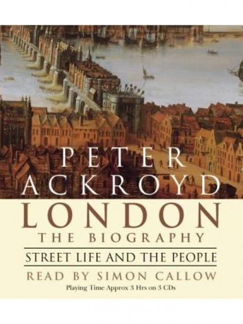 London the Biography: Street Life and People Cover
