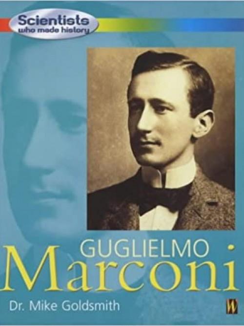 Guglielmo Marconi: Scientists Who Made History Cover