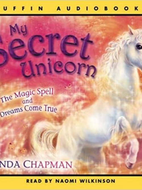 My Secret Unicorn: The Magic Spell and Dreams Come True Cover