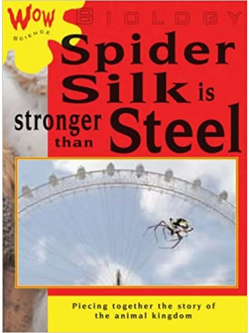 Wow Science: Biology! Spider Silk Is Stronger Than Steel Cover