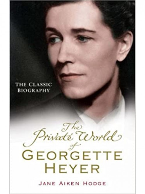 The Private World of Georgette Heyer Cover