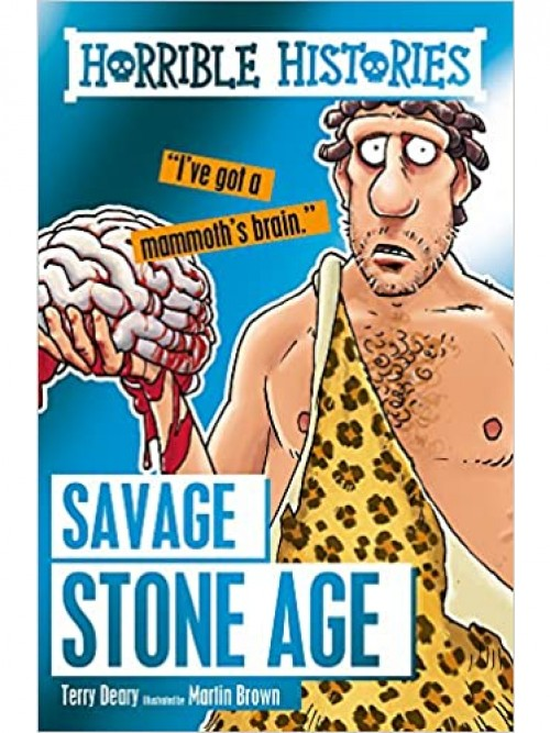 Horrible Histories: The Savage Stone Age & the Frightful First World War Cover