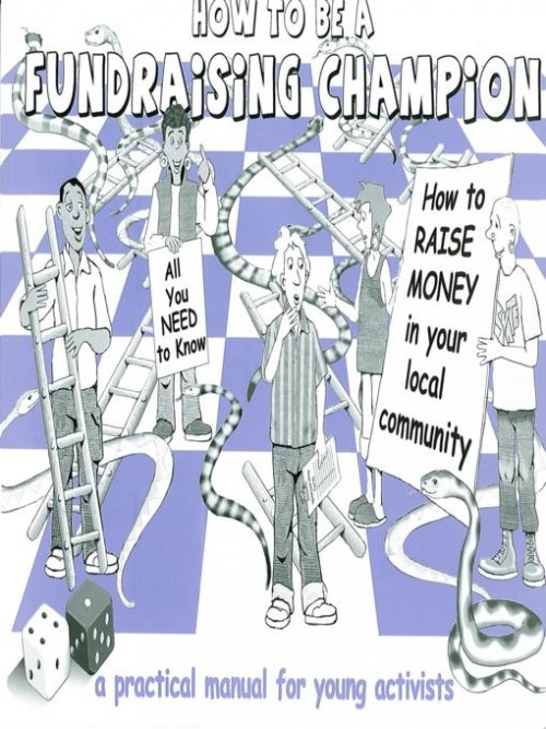 How To Be A Fundraising Champion: A Practical Manual For Young Activists Cover