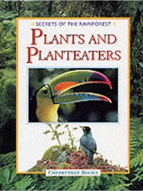 Secrets of the Rainforest: Plants and Planteaters Cover