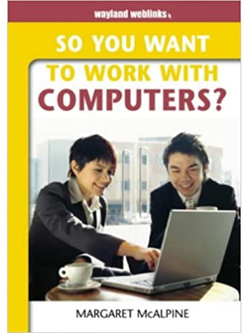 So You Want To Work With Computers? Cover