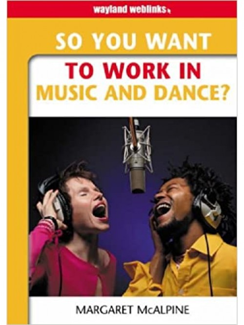 So You Want To Work In Music and Dance? Cover