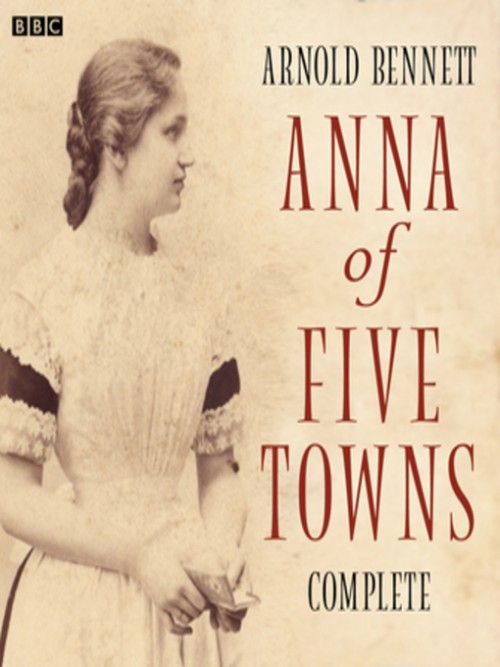 Anna of the Five Towns, Complete Series Cover