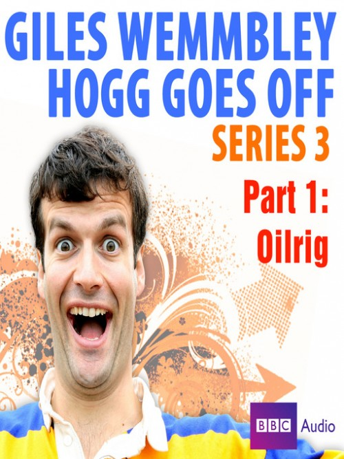 Giles Wemmbley Hogg Goes off: Oilrig Cover