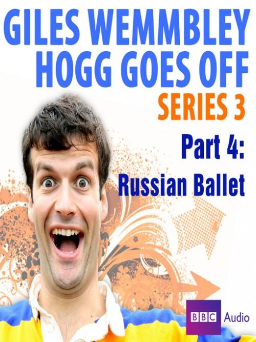 Giles Wemmbley Hogg Goes Off: Russian Ballet Cover