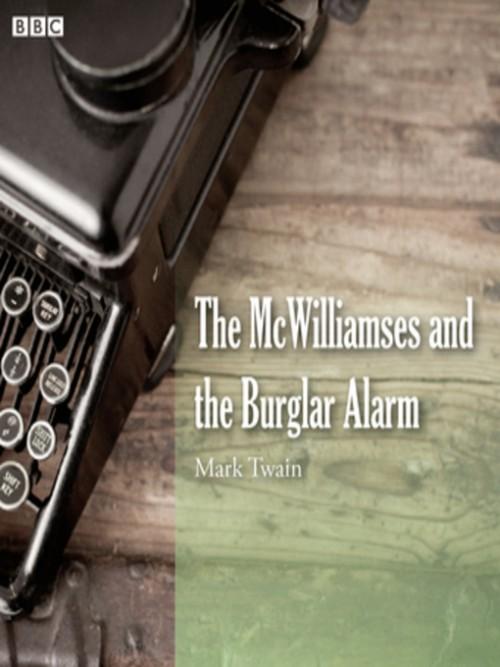 Mark Twain's the Mcwilliamses and the Burglar Alarm Cover