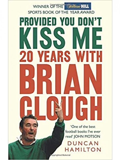 Provided You Don't Kiss Me: 20 Years With Brian Clough Cover