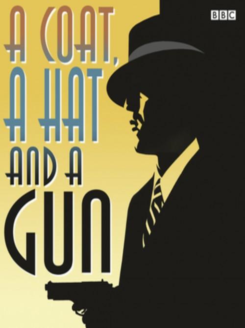 A Coat, A Hat, A Gun Cover