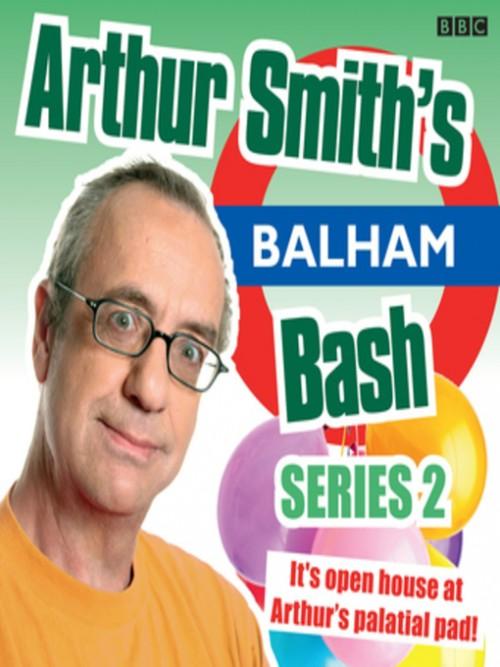 Arthur Smith's Balham Bash, Series 2, Episode 1 Cover