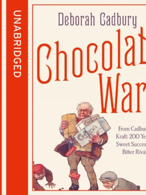 Chocolate Wars: From Cadbury To Kraft: 200 Years of Sweet Success and Bitter Rivalry Cover