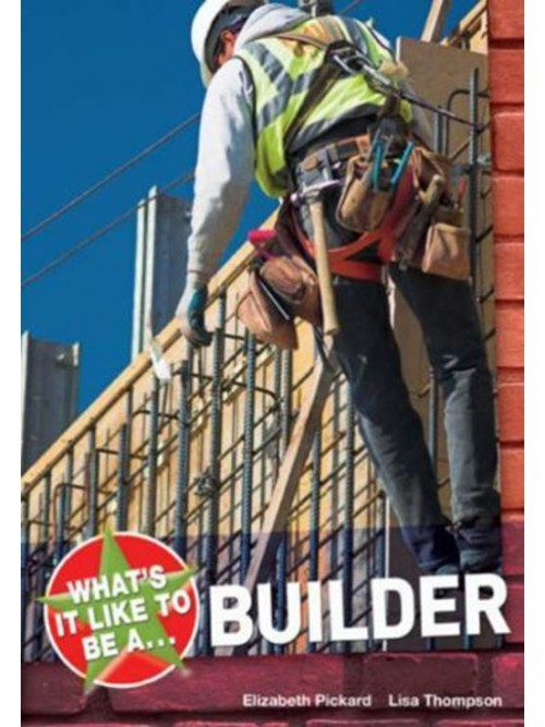 What's It Like To Be A...? Builder Cover