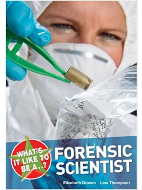 What's It Like To Be A...? Forensic Scientist Cover