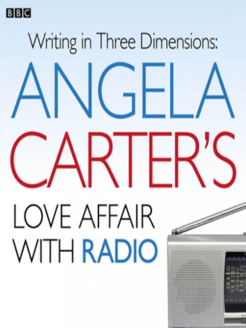 Angela Carter's Love Affair With Radio Cover
