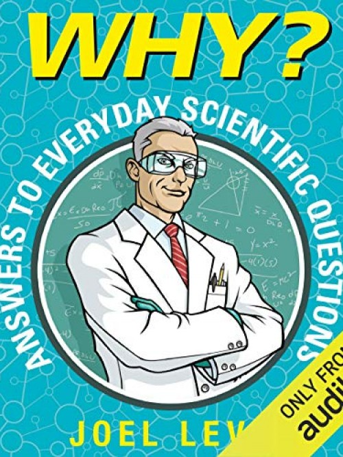 Why? Answers To Everyday Scientific Questions Cover