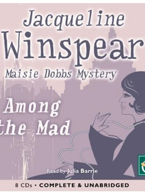 Among the Mad: A Maisie Dobbs Mystery Cover