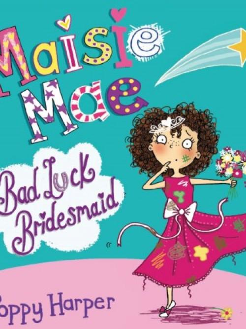 Maisie Mae: Bad Luck Bridesmaid Cover