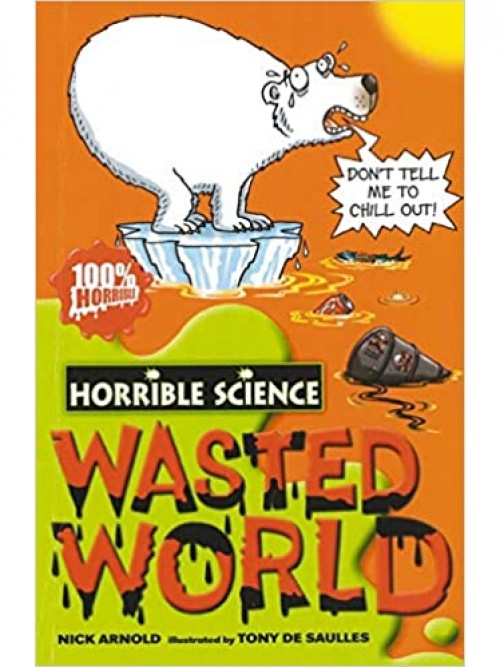 Horrible Science: Wasted World Cover